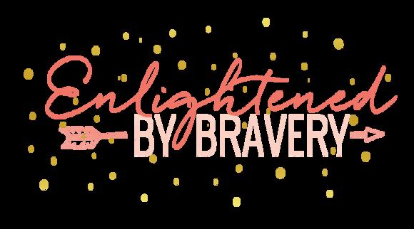 Enlightened by Bravery